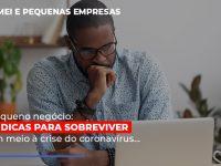 Pequeno Negocio Dicas Para Sobreviver Em Meio A Crise Do Coronavirus - Abrir Empresa Simples