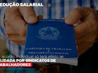 reducao-salarial-por-acordo-individual-so-tera-efeito-se-validada-por-sindicatos-de-trabalhadores