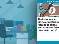 Tire Todas As Suas Duvidas Em Relacao A Reducao De Salario Inclusive Como Fazer O Pagamento Do 13 - Abrir Empresa Simples